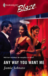 Any Way You Want Me (Harlequin Blaze #216)