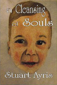A Cleansing of Souls by Stuart Ayris