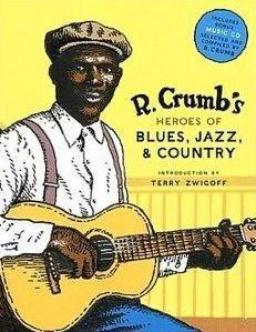 Heroes of Blues, Jazz, and Country by Robert Crumb