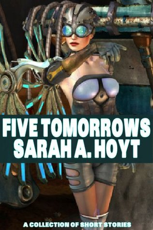 Five Tomorrows by Sarah A. Hoyt