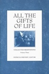 All the Gifts of Life: Collected Meditations, Volume 3