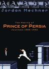 The Making of Prince of Persia by Jordan Mechner