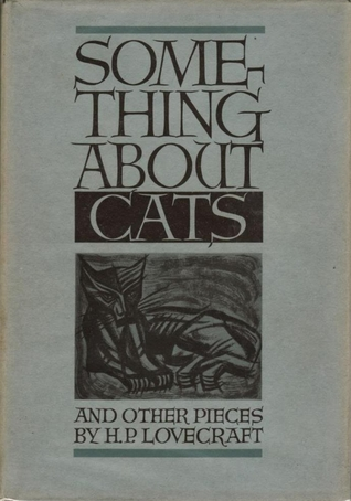 something about cats and other pieces by h p  lovecraft — reviews