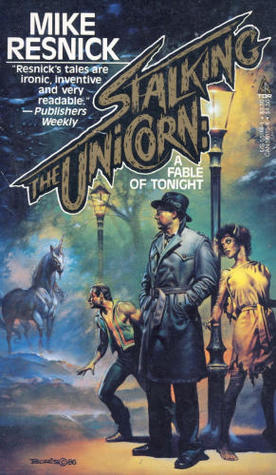 Stalking The Unicorn by Mike Resnick