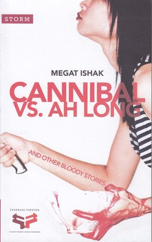 Cannibal vs. Ah Long : And Other Bloody Stories