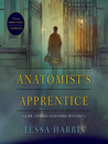 The Anatomist's Apprentice (A Dr. Thomas Silkstone Mystery, #1)