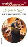 The Sheikh's Chosen Wife by Michelle Reid