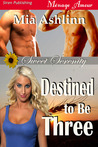 Destined to Be Three (Sweet Serenity #1)