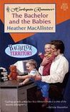 The Bachelor and the Babies by Heather MacAllister