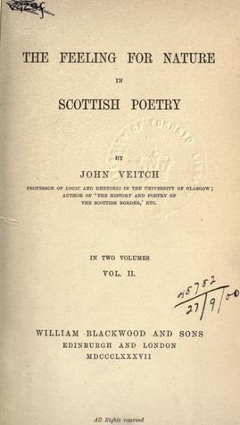 The feeling for nature in Scottish poetry by John Veitch