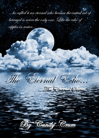 The Eternal Echo (The Eternal Series, #2) by Candy Crum