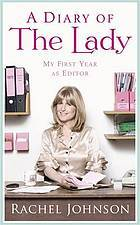 A Diary of the Lady by Rachel Johnson