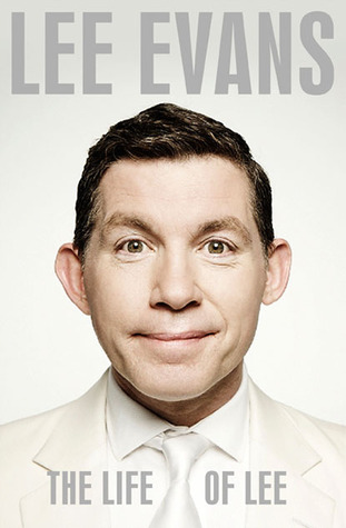 The Life of Lee by Lee Evans