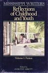 Mississippi Writers: Reflections of Childhood and Youth, Volume I
