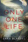 Only One Life (Louise Rick, #3)