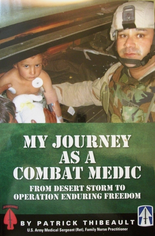 My Journey as a Combat Medic by Patrick Thibeault