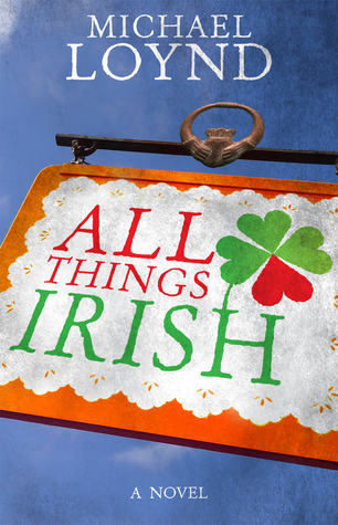 All Things Irish by Michael Loynd