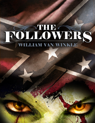 The Followers - A Short Tale of the Civil War Undead by William Van Winkle