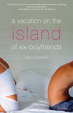 A Vacation on the Island of Ex-Boyfriends by Stacy Bierlein