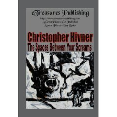 The Spaces Between Your Screams by Christopher Hivner