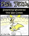 Fish Tank - Something Whiskered This Way Comes