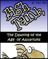 Fish Tank - The Dawning of the Age of Aquariums