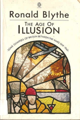 The Age of Illusion by Ronald Blythe