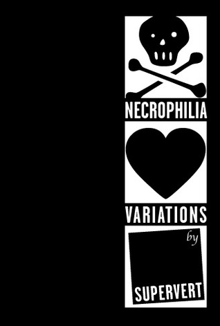 Necrophilia Variations by Supervert
