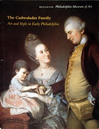 The Cadwalader Family: Art and Style in Early Philadelphia