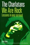 The Charlatans We Are Rock: Lessons in Pop Survival