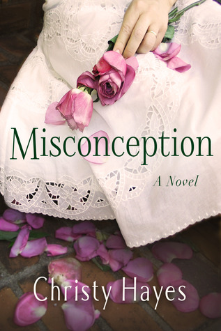 Misconception by Christy Hayes