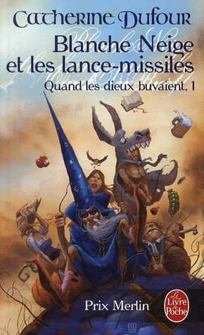 Blanche Neige et les lance-missiles by Catherine Dufour