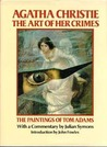 Agatha Christie, the Art of Her Crimes: The Paintings of Tom Adams