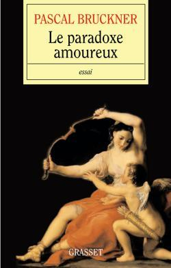 Le paradoxe amoureux by Pascal Bruckner