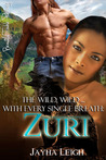 The Wild, Wild with Every Single Breath: Zuri (Wild, Wild #4)