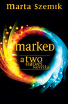 Marked: A Two Halves Novella (Two Halves, #1)