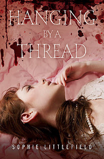Hanging by a Thread by Sophie Littlefield