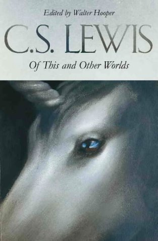 Of This and Other Worlds by C.S. Lewis