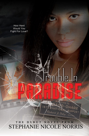 Trouble In Paradise by Stephanie Nicole Norris