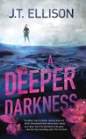 A Deeper Darkness by J.T. Ellison