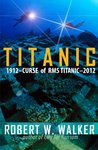 Titanic 2012 (Curse of RMS Titanic - an Inspector Alastair Ransom title)