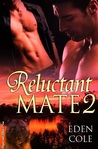 Reluctant Mate 2 (Reluctant Mate #2)