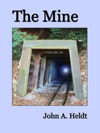 The Mine by John A. Heldt