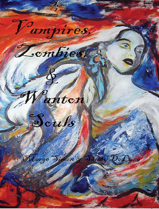 Vampires, Zombies, & Wanton Souls by Marge Simon