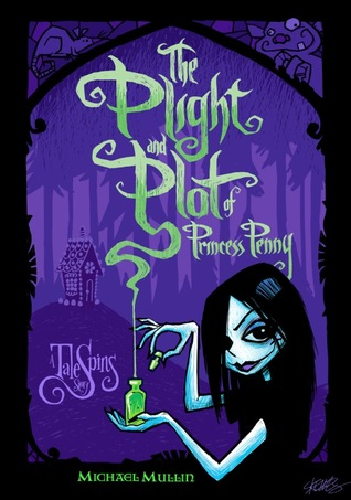 The Plight and Plot of Princess Penny by Michael Mullin