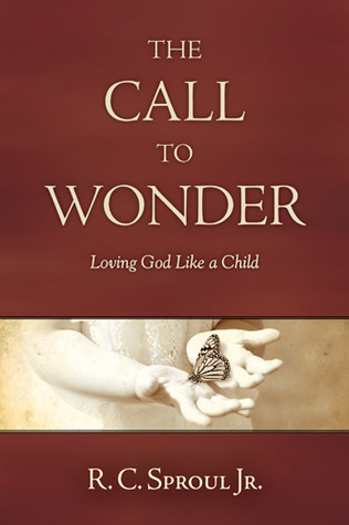 The Call to Wonder by R.C. Sproul Jr.