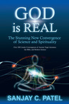 God Is Real: The Stunning New Convergence of Science and Spirituality