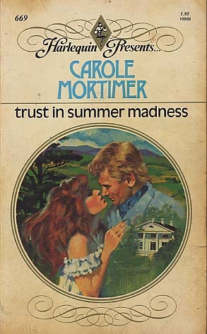 Trust in Summer Madness by Carole Mortimer