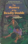 The Mystery of the Deadly Double (Alfred Hitchcock and The Three Investigators, #28)