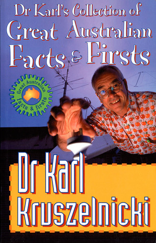 Dr Karl's Collection of Great Australian Facts and Firsts by Karl Kruszelnicki